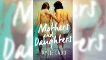 Stephanie Jones: Book Review - Mothers and Daughters by Kylie Ladd