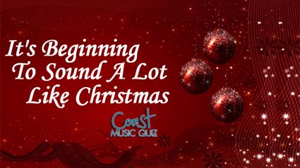 It's Beginning To Sound A Lot Like Christmas (Part 2) Music Quiz