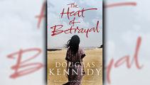 Stephanie Jones: Book Review - The Heat of Betrayal by Douglas Kennedy