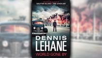 Stephanie Jones: Book Review - World Gone By by Dennis Lehane