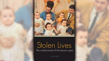 Stolen Lives, The untold story of the Lawson Quins