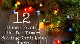 12 Essential Christmas Hacks, Tips, And Tricks To Help You Survive The Holidays