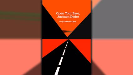 Stephanie Jones: Book Review - Open Your Eyes, Jackson Ryder by Rudy Castañeda Lopez