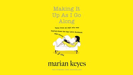 Stephanie Jones: Book Review - Making It Up As I Go Along by Marian Keyes