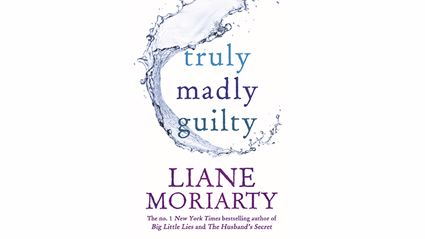 Stephanie Jones: Book Review - Truly Madly Guilty by Liane Moriarty