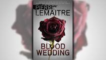 Stephanie Jones: Book Review - Blood Wedding by Pierre Lemaitre