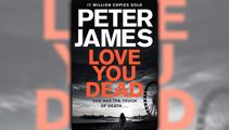Stephanie Jones: Book Review - Love You Dead by Peter James