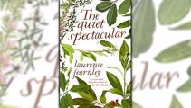Stephanie Jones: Book Review - The Quiet Spectacular by Laurence Fearnley