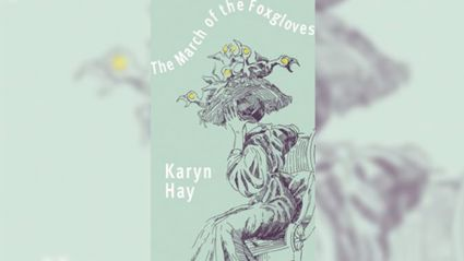 Stephanie Jones: Book Review - The March of the Foxgloves by Karyn Hay