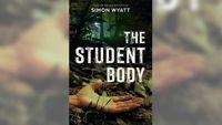 Stephanie Jones: Book Review - The Student Body by Simon Wyatt