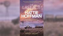 Stephanie Jones - Book Review: The Last Act of Hattie Hoffman by Mindy Mejia
