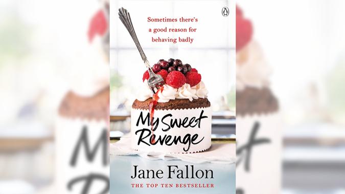 Stephanie Jones Book Review My Sweet Revenge By Jane Fallon