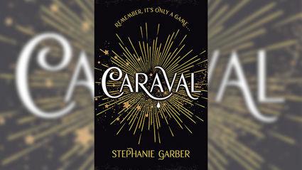 Stephanie Jones: Book Review - Caraval by Stephanie Garber