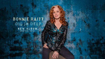 Bonnie Raitt talks to Brian Kelly about her Dig In Deep Tour.