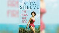 Stephanie Jones: Book Review - The Stars Are Fire by Anita Shreve