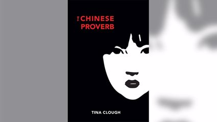 Stephanie Jones: Book Review - The Chinese Proverb by Tina Clough