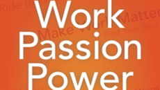Work,Passion,Power. Strategies for a working life you will love.