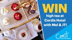 Win high tea at Cordis Hotel with Mel & JT!