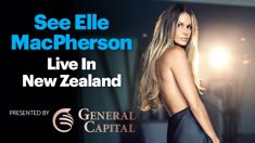 See Elle Macpherson live in New Zealand!