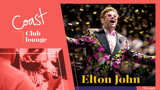 Join us in the Coast Club Lounge at Elton John!