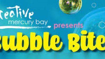 Creative Mercury Bay, Bubble Bites.