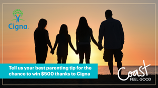 Share your best parenting advice for the chance to WIN $500 - thanks to Cigna