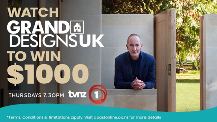 Win $1,000 cash thanks to TVNZ 1 and Grand Designs UK!