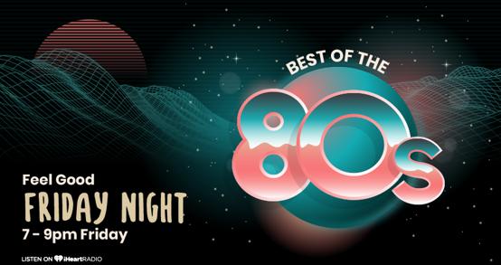 Feel Good Friday Night - All '80s!