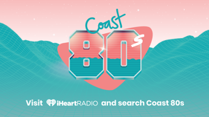 COAST '80s: Nothing but '80s hits, available 24/7 only on iHeartRadio